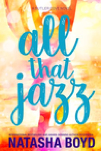 Princess Emma Reviews: All That Jazz by Natasha Boyd