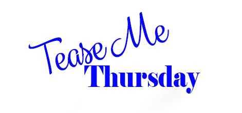 Tease Me Thursday - Promo
