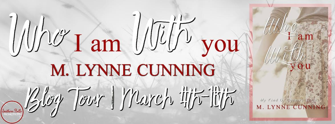 Who I Am With You by M. Lynne Cunning