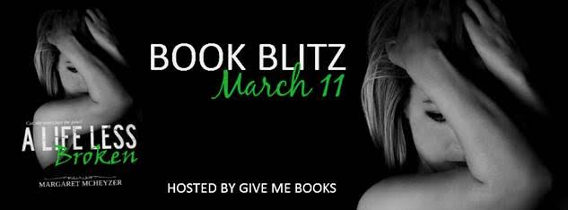 Book Blitz for A Life Less Broken by Margaret McHeyzer