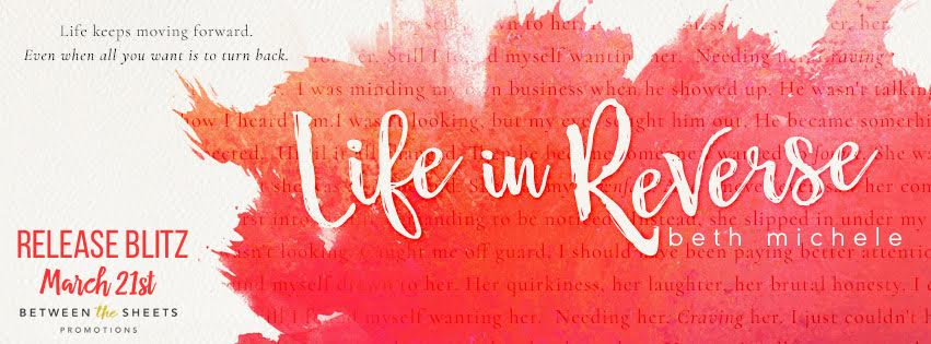 LIFE IN REVERSE by Beth Michele ♥ RELEASE BLITZ