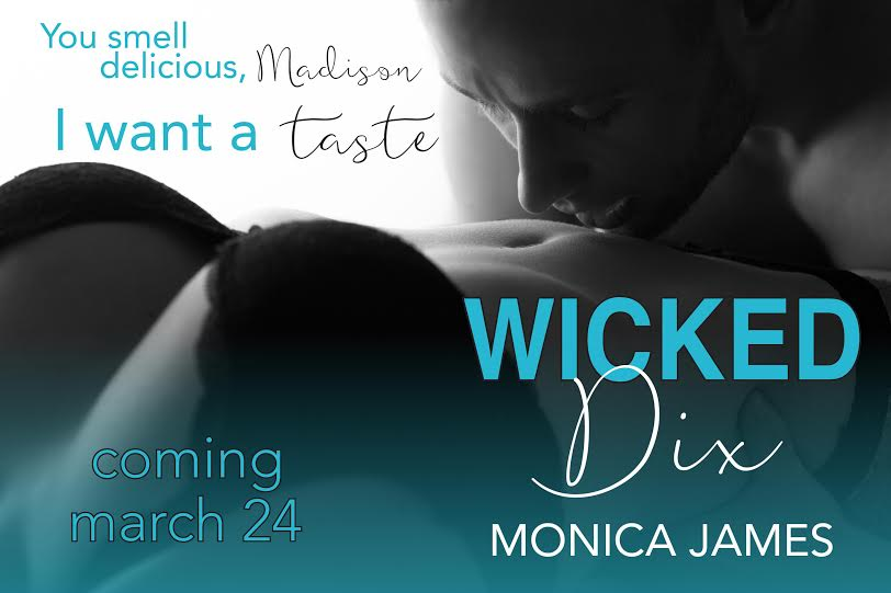 WICKED DIX Release Day by Monica James - Release Day