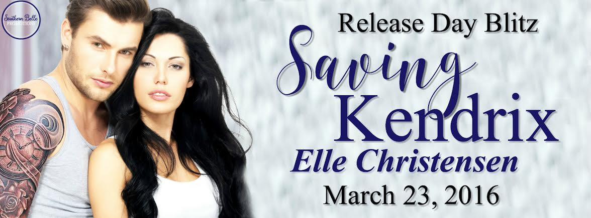 Elle Christensen - Saving Kendrix - Release Blitz