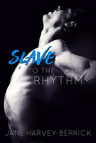 Princess Kelly Reviews: Slave to the Rhythm by Jane Harvey-Berrick