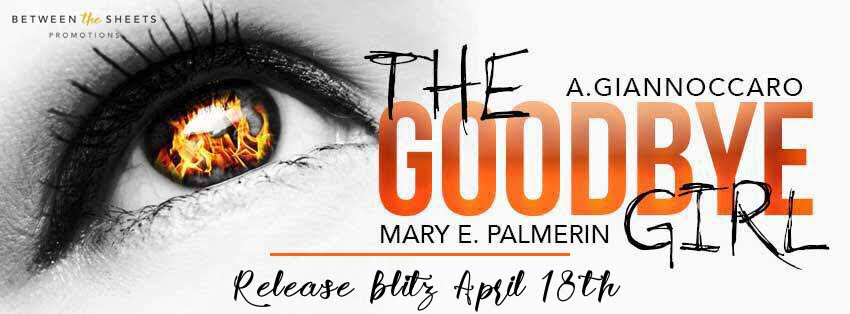 THE GOODBYE GIRL by Mary Palmerin & A. Giannoccaro ♥ RELEASE BLITZ PACKET