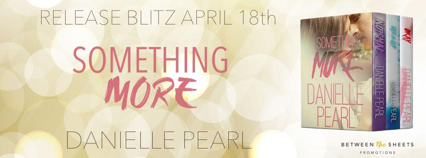 SOMETHING MORE by Danielle Pearl ♥ RELEASE BLITZ