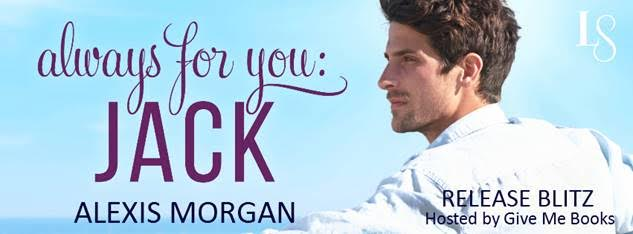 Release Blitz for Always for You: Jack by Alexis Morgan
