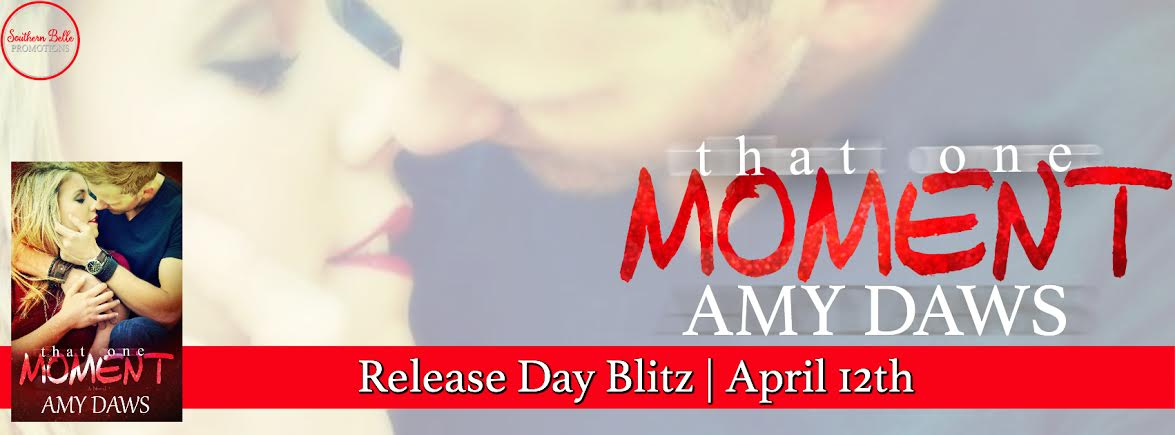 Amy Daws - That One Moment - Release Blitz