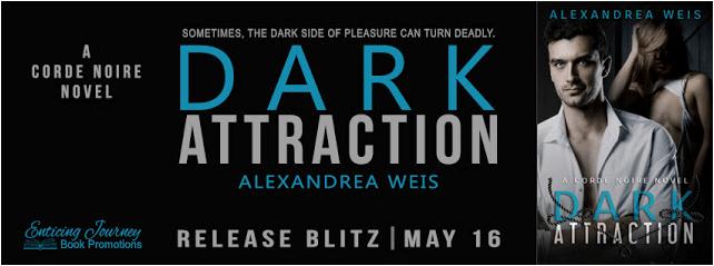 Dark Attraction by Alexandrea Weis - Release Blitz