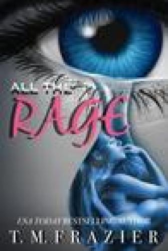 Princess Emma Reviews: All The Rage by T.M Frazier