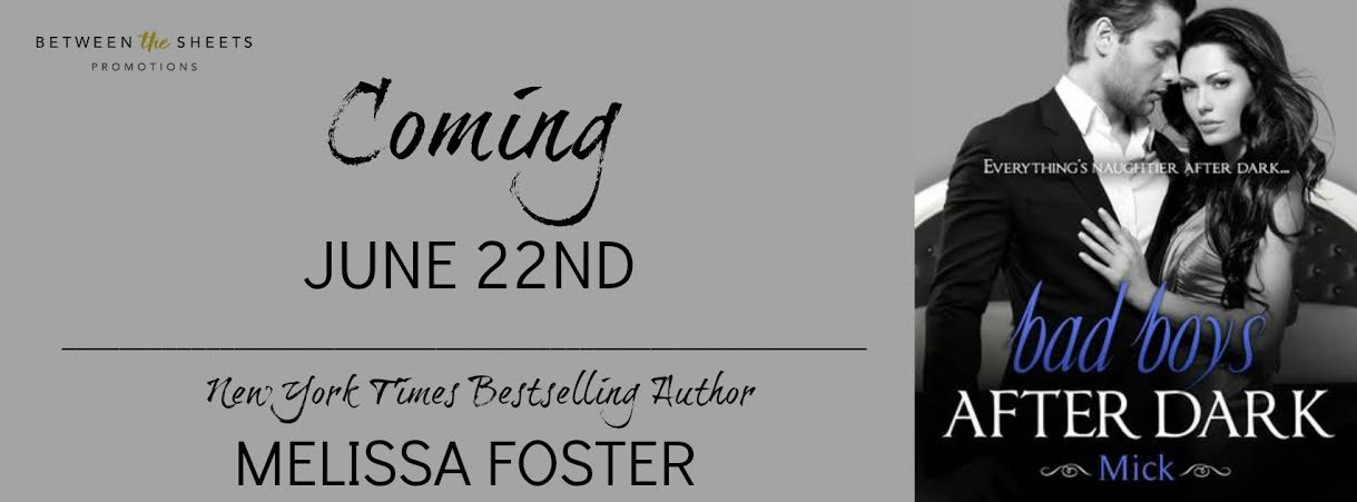 BAD BOYS AFTER DARK: MICK by Melissa Foster ♥ Pre-Release Blitz PACKET