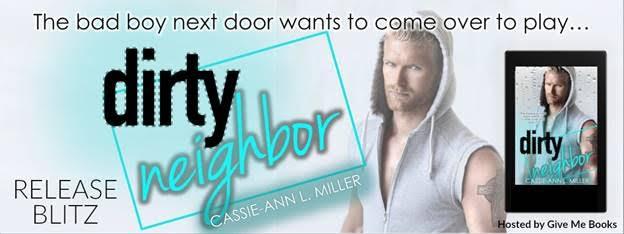 Hot New Release ~ Dirty Neighbor by Cassie-Ann L. Miller