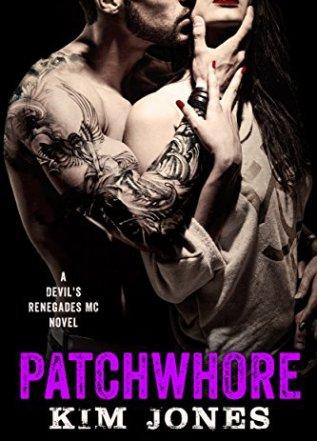 Princess Elizabeth Reviews: Patchwhore (Devil's Renegade MC #2) by Kim Jones