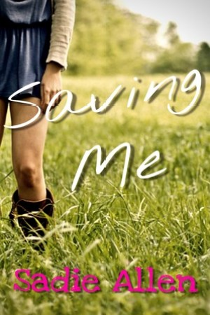 Hot New Releases! ~Feb 22~Saving Me by Sadie Allen