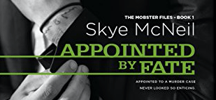 Cover Reveal – Sept 18-Appointed by Fate (The Mobster Files Book 1) by Skye McNeil