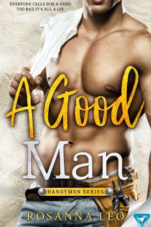 Hot New Releases! ~Nov 21~A Good Man (Handyman Series #1) by Rosanna Leo