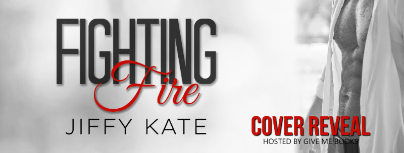 COVER REVEAL -Sept 1 - Fighting Fire by Jiffy Kate