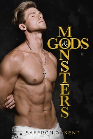 Hot New Releases! ~Feb 22~Gods & Monsters by Saffron A. Kent