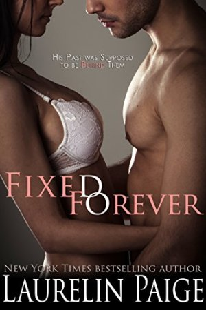 Fixed Forever by Laurelin Paige
