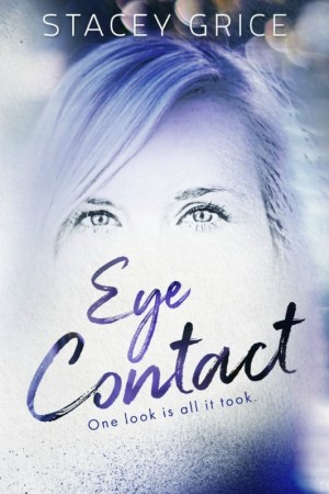 Eye Contact by Stacey Grice