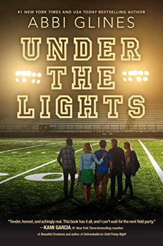 Hot New Release! ~ Under The Lights by Abbi Glines