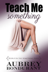 Princess Emma Reviews: Teach Me Something by Aubrey Bondurant