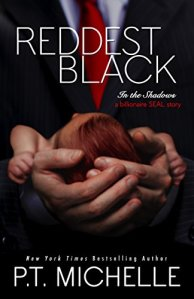 Hot New Releases! ~Oct 24~Reddest Black: A Billionaire SEAL Story, Book 7 (In the Shadows) by P.T. Michelle
