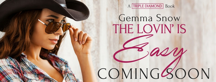 Hot New Release - Sept 26- The Lovin' Is Easy  The Triple Diamond Series  by Gemma Snow