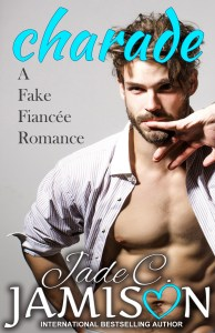 Hot New Releases! ~ Oct 23 ~Charade (A Fake Fiancée Romance) by Jade C Jamison