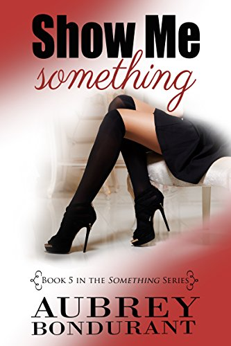 Princess Emma Reviews: Show Me Something by Aubrey Bondurant