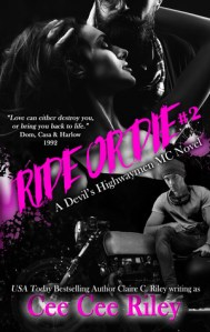 Hot New Release – Oct 24 – Ride or Die #2 a Devil's Highwaymen MC Novel by Claire C Riley