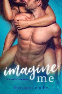 Hot New Releases! ~Nov 16~Imagine Me by Fiona Cole