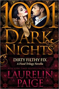 Hot New Releases! ~Nov 7~Dirty Filthy Fix by Laurelin Paige