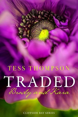 Hot New Releases! ~Feb 15~Traded: Brody & Kara by Tess Thompson