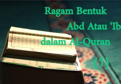 'Abd Atau 'Ibad dan Ragam Bentuknya Katanya dalam Al-Quran