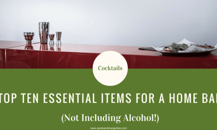Top Ten Essential Items for a Home Bar (Not Including Alcohol!)