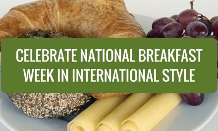 Celebrate National Breakfast Week in International Style