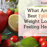 What Are the Best Fruit for Weight Loss and Feeling Healthy?