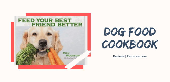 Best Dog Food Cookbook: [Easiest Recipes, Most Nutritious Foods]