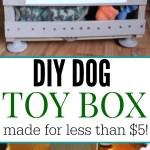 Diy Dog Toy Box A Fun Dog Toy Storage Solution Pet Coupon Savings
