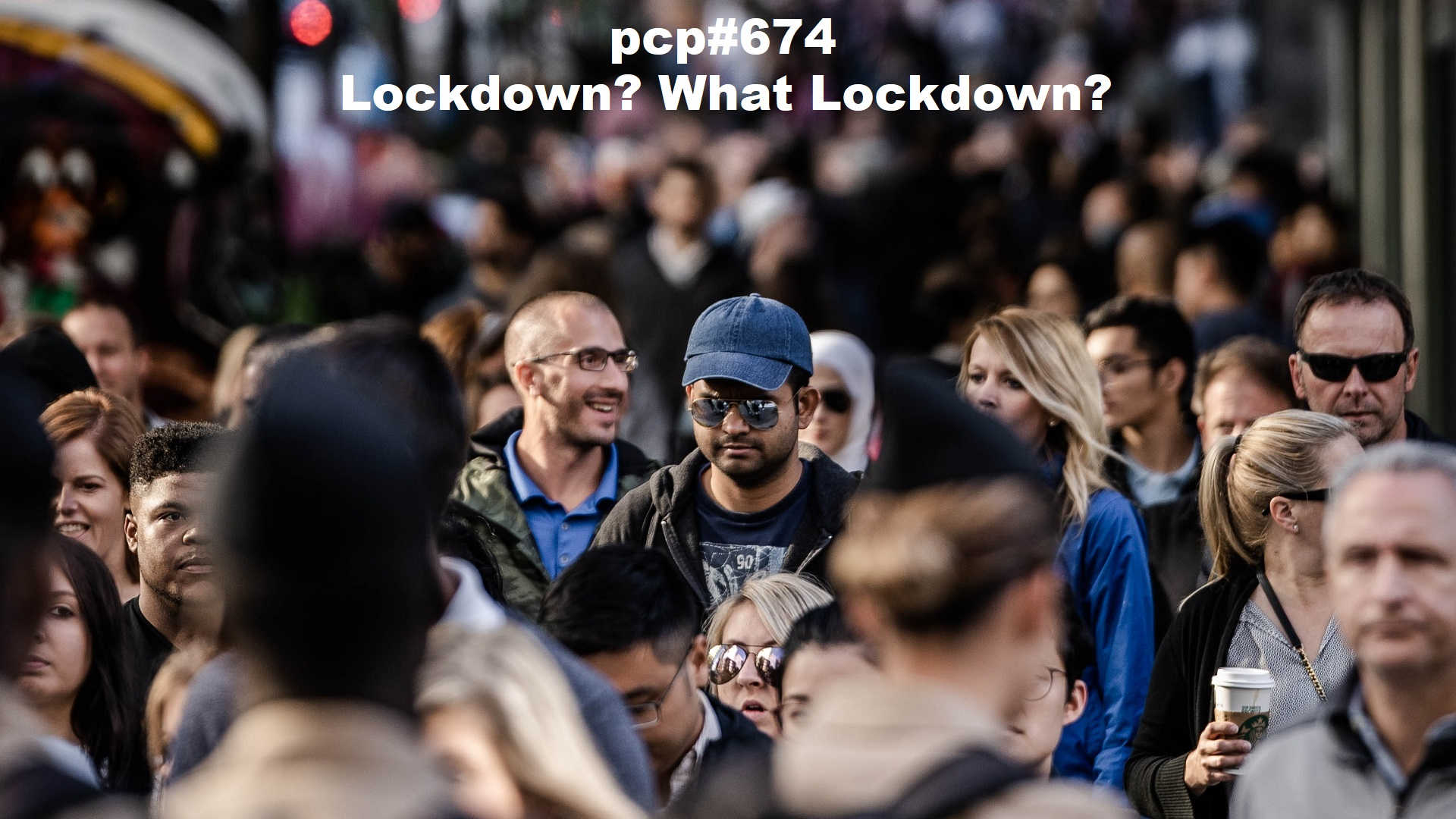 Pete Cogle's Podcast Factory – PCP#674… Lockdown? What Lockdown?…