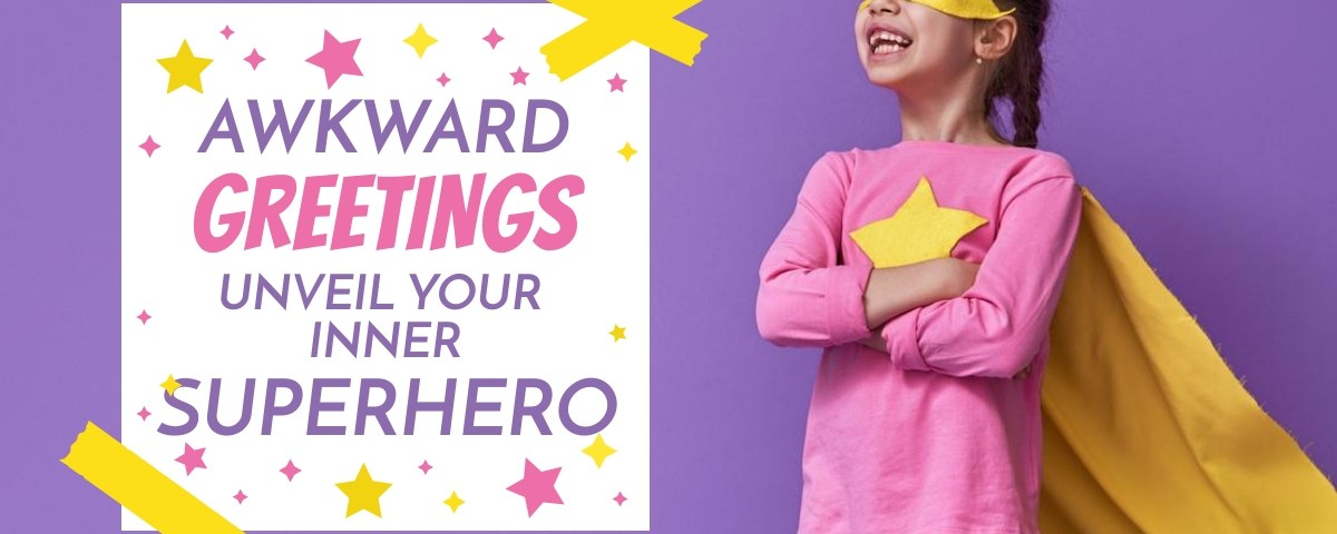 """Awkward Greeting unveil your inner SUPERHERO with """"what do you do?"""""""