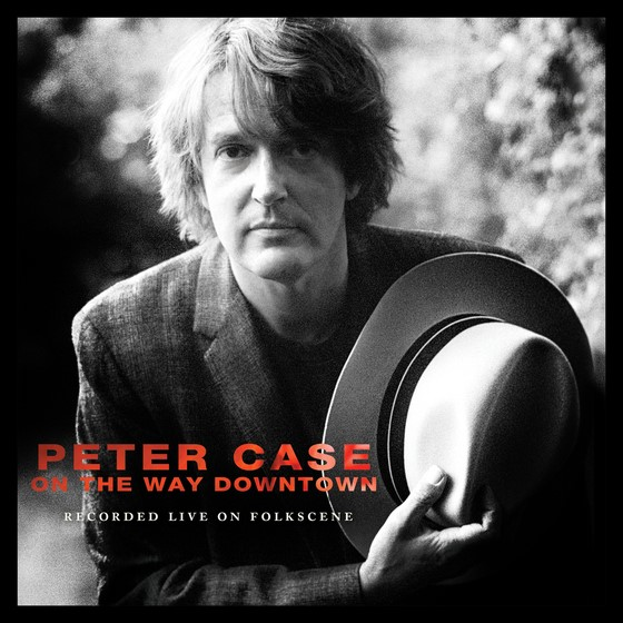 Peter Case Cover-On-the-Way-Downtown