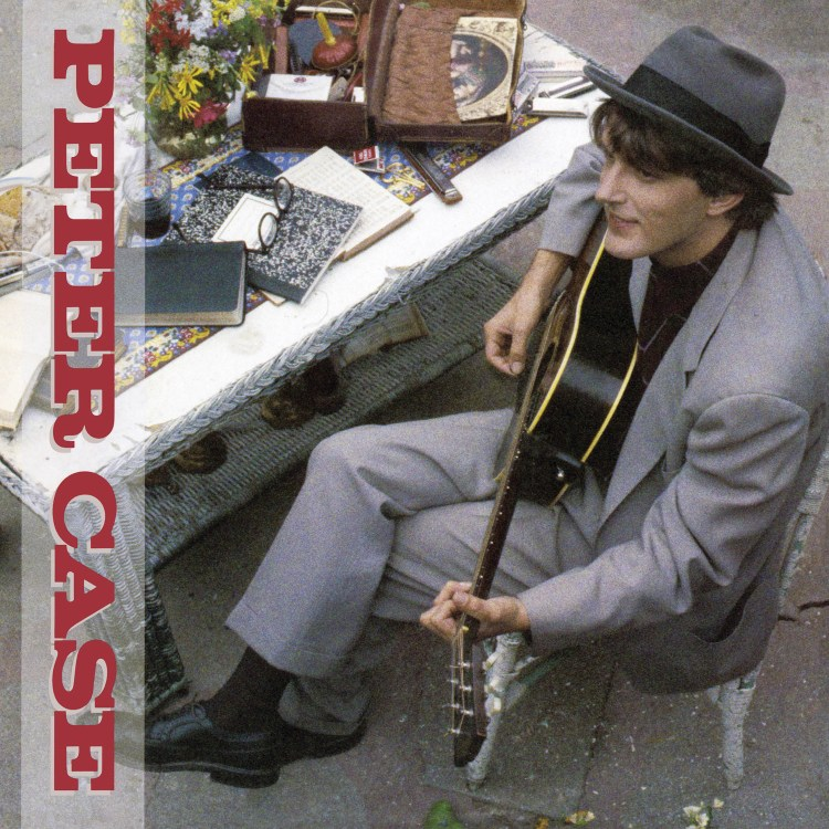 The Tale Of The Peter Case Lp I Go Solo In 1985 Taking Chances