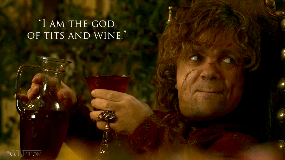 Tyrion Lannister drinking wine and inspiring quad growth