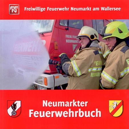 Freiwillige Feuerwehr Neumarkt am Wallersee Neumarkter Feuerwehrbuch