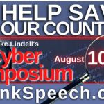 """The Cyber Symposium that Will Rock the World. """"It's the Greatest Crime in History"""" Mike Lindell  Live August 10 – 12th 2021"""