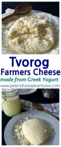 This easy to make cheese is full of probiotics. Tvorog is also known as Quark, Farmers Cheese, White Cheese and Fresh Cheese.