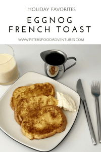 Super Easy and Delicious, drowned in maple syrup and whipped cream! Perfect Breakfast Treat for the Holidays and Christmas - Eggnog French Toast