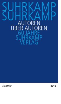 Suhrkamp, Suhrkamp. Autoren über Autoren, 60 Jahre Suhrkamp Verlag